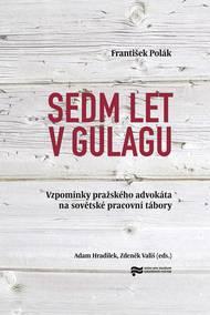 Vroce 2015 je Ústav pro studium totalitních režimů souborně vydal pod názvem Sedm let vgulagu.