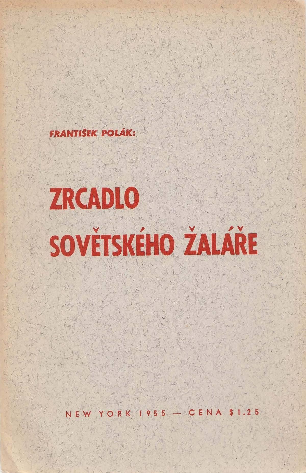 Neúspěch Františka Poláka na poli OSN přimět Sovětský Svaz kuzavření gulagu vedl ksepsání svědectví, které vydal vNew Yorku vlastním nákladem i sám distribuoval mezi emigranty.